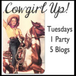 Guest Hosting: Cowgirl Up Linky Party