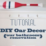 Tutorial | DIY Boat Oar Wall Decor – Bathroom Renovation