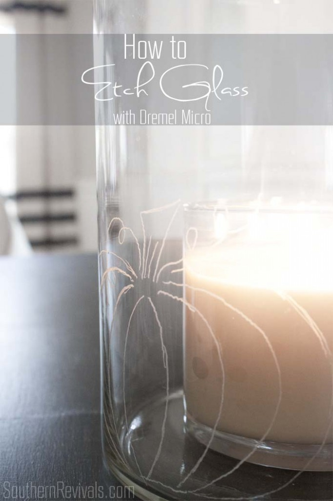 How To Etch Glass With The Dremel Micro Southern Revivals