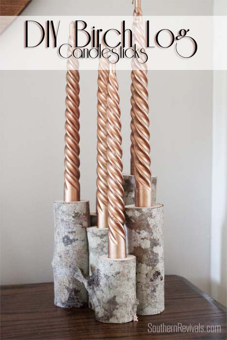 Diy Birch Log Candle Stick Holders Southern Revivals